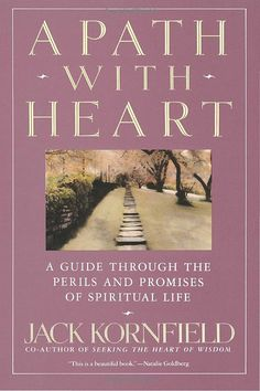Amazon.com: A Path with Heart: A Guide Through the Perils and Promises of Spiritual Life (9780553372113): Jack Kornfield: Books