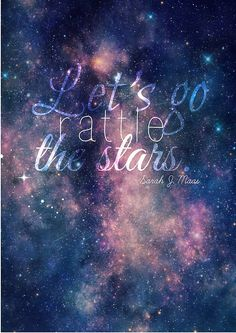Let's go rattle the stars