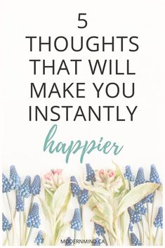5 Thoughts That Will Make You Instantly Happier via @modernmindfulness Positive Thinking Tips, Positive Thoughts, Positive Quotes, Positive Affirmations, Positive Vibes, Positive Feelings, Negative Thinking, Positive Attitude, Anxiety Remedies