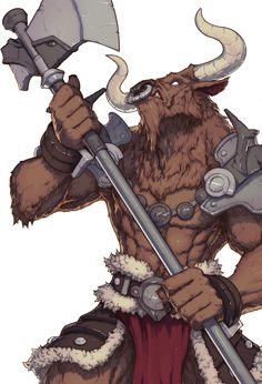 Kalrax- Legendary Minotaur King.   Abilities -  Iron Skin -> No normal weapon can even scratch him.  Heightened Senses -> Nearly impossible to catch him off-guard. God Strength -> One mighty blow can shatter a Mountain in half.   Weapon (Jarrad)- Absolute Slicing -> Can slice through any matter. Bloodlust -> If the weapon cuts through flesh, the victim's power is drained and the user's power is amplified 2 times their normal strength and endurance.