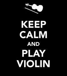 Keep Calm and Play Violin