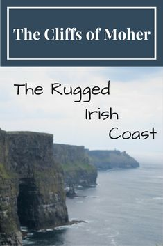Cliffs of Moher: The Rugged Irish Coast - Learn more about the natural landscape of Ireland.