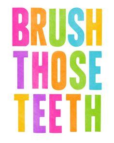 Brush Those Teeth Art Print, Cute Brush Your Teeth Reminder Art For Bathroom, Bright Neon Color Typography Print. $18.00, via Etsy.