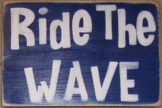Ride the Wave  Decor Island Surfer Beachy Decor Boys Room Sign Plaque Wood U Pik Color. $22.95, via Etsy.