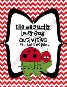 Eric Carles The Grouchy Ladybug Book Activities from Teaching Resources by Katie Norris on TeachersNotebook.com (22 pages)  - Everyone has their favorite Eric Carle books they want to share with their students; so this is the perfect way to mix and match the books that work best for you. This set includes everything for The Grouchy Ladybug that you would find in my author study