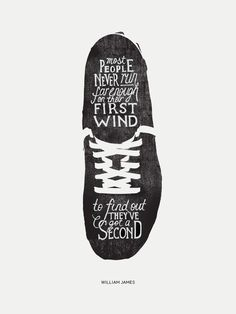 """""""Most people never run far enough on their first wind to find out they've got a second."""" - William James Inspired by William James, this illustration depicts one of his famous quotes written out in th A1 Plakat, Running Inspiration, Daily Inspiration, Design Poster, Print Design, Design Art, Web Design, Typography Letters, Hand Lettering"""