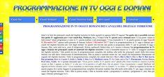 PROGRAMMAZIONE TV OGGI E DOMANI - La migliore guida della tv ai principali canali non a pagamento del digitale terrestre in Italia con i programmi per oggi e domani