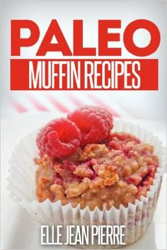 Paleo Muffin Recipes: Mouthwatering Muffin Recipes For Paleo, Celiac, And Gluten Free Diets. (Simple Paleo Recipe Series) - Kindle edition by Elle Jean Pierre. Cookbooks, Food & Wine Kindle eBooks @ Amazon.com.