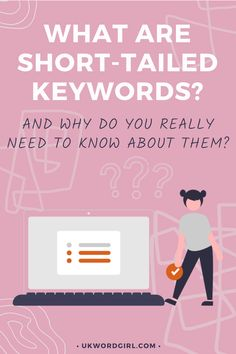 Confused by keywords? Don't know where to start when it comes to SEO'ing your blog + blog posts? I've got a handy guide that you'll find easy to understand ... plus a few tips that'll help make the process quicker > What Are Short-Tail Keywords? - UKWordGirl | #SEO #SearchEngineOptimization | Keywords | Short Tail Keywords | Blog SEO | SEO For Bloggers Do You Really, Seo Tips, Search Engine Optimization, Confused, Things To Come, Posts, Easy, Blog, Messages