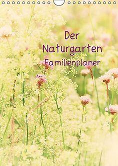 Der Naturgarten Familienplaner (Wandkalender 2017 DIN A4 ... https://www.amazon.de/dp/3664891546/ref=cm_sw_r_pi_dp_x_sz3vybKXY6W6Z