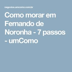 Como morar em Fernando de Noronha - 7 passos - umComo