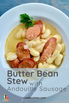 This butter bean stew is full of simple amazing flavors. Andouille Sausage cooked with butter beans brined in a salt solution overnight. #cookbookies #beans #stews #andouille #sausage #beansoup #soups #comfortfood