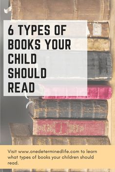 6 Types of Books to read to your child - ways to foster the love of reading in your kids, how to get your child to read, reading tips for kids, Click for more details- One Determined Life