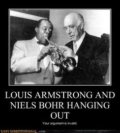 Louis Armstrong and Niels Bohr- my research project person and one of my favorite physicists... Perfect for the bibliography project!