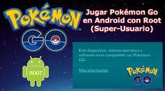 Si tienes Android con Root conoce como jugar a Pokémon Go y evitar el mensaje: Este dispositivo, sistema operativo o software no es compatible con Pokémon Go. #PokemonGo #Android #Root #Juego #Smartphone #AndroidRoot downloadsource.es