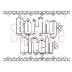 Sweary Coloring Page Boring Bich-1 Swearing by SueSwears on Etsy