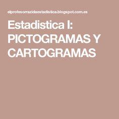 Estadistica I: PICTOGRAMAS Y CARTOGRAMAS