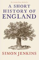 A Short History of England (Book) by Simon Jenkins (2012): Waterstones.com