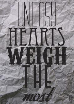 to lighten my uneasy heart.