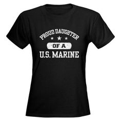 PROUD DAUGHTER OF A U.S. MARINE [Make your own shirt] = D