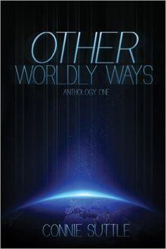 Amazon.com: Other Worldly Ways (Anthology 1) eBook: Connie Suttle: Kindle Store