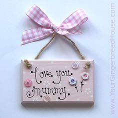 http://www.yourgingerbreadhouse.com/1-mum-signs.htm