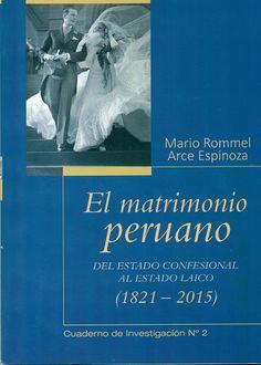 Código: 346.24 / A67. Título: El matrimonio peruano : del estado confesional al estado laico (1821-2015). Autor: Arce Espinoza, Mario Rommel. Catálogo: http://biblioteca.ccincagarcilaso.gob.pe/biblioteca/catalogo/ver.php?id=8248&idx=2-0000014762
