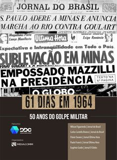 2014: 61 dias em 1964 - 50 anos do Golpe Militar Serial Killers, Printing Press, Journaling, Articles, Books, Military
