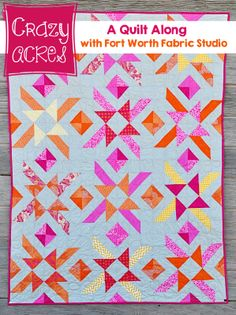Fort Worth Fabric Studio: Crazy Acres Quilt Along--Quilt Reveal! Free pattern