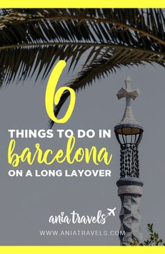 Barcelona is a gorgeous city with many fun things to do. Barcelona is also a city that many people end up having a long layover at. So if you happen to have 8 or more hours to waste in Barcelona here are my 6 suggestions on things to do in Barcelona on a layover. | Barcelona | Spain | Europe | Layover