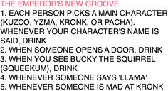 emperor's new groove Drinking game :)