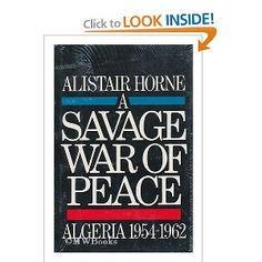 A Savage War of Peace: Algeria 1954-1962 by Sir Alistair Horne