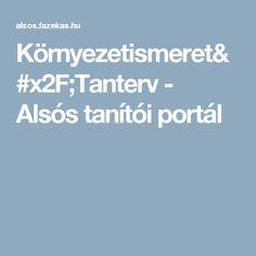 Környezetismeret/Tanterv - Alsós tanítói portál