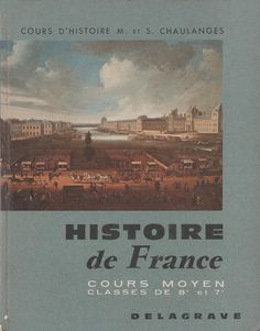 Chaulanges, Histoire de France, Cours Moyen (1963) Images, Entertaining, History, Books, Movie Posters, Culture, Inspiration, Learn French, French Tips