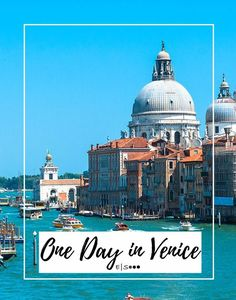 Things to do if you have only one day in Venice, Italy. Travel in Europe.
