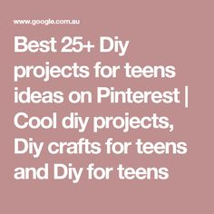 Best 25+ Diy projects for teens ideas on Pinterest | Cool diy projects, Diy crafts for teens and Diy for teens
