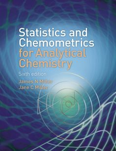 Statistics and chemometrics for analytical chemistry / James N. Miller, Jane C. Miller. Pearson / Prentice Hall, 2010