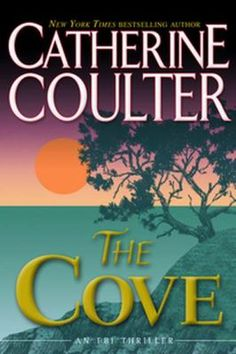 August- Book Club Recommends The Cove by Catherine Coulter, book one in the FBI thriller series