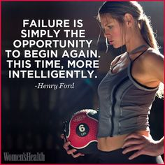 """""""Failure is simply the opportunity to begin again. This time, more intelligently."""" - Henry Ford     (Click for an awesome hard-body workout!)"""