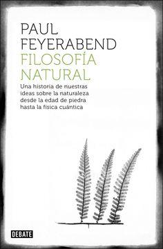 FILOSOFÍA NATURAL. - Paul Feyerabend fue uno de los científicos más originales y controvertidos de su tiempo. Su «todo vale» se ha convertido en un lema, y la claridad en la exposición de sus ideas atrajo al público dentro y fuera de las universidades. Filosofía natural pretende reconstruir la historia de las concepciones humanas...
