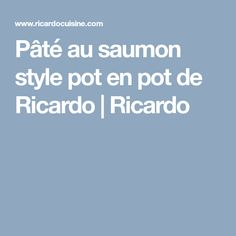 Pâté au saumon style pot en pot de Ricardo | Ricardo
