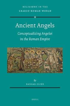 Library Genesis: Rangar Cline - Ancient Angels: Conceptualizing Angeloi in the Roman Empire (Religions in the Graeco-Roman World)