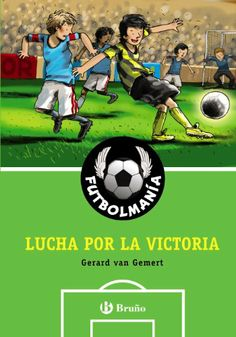 Lucha por la victoria. Gerard van Gemert. Bruño, 2011