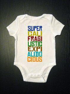 Supercalifragilisticexpialidocious, onesie,