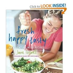 ...and a new cookbook I'm dying to try... fresh happy tasty: an adventure in 100 recipes by jane coxwell via amazon...