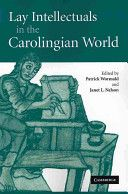 Lay intellectuals in the Carolingian world / edited by Patrick Wormald and Janet L. Nelson PublicaciónCambridge, UK ; New York : Cambridge University Press, 2007