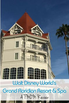 Hotel Review: Walt Disney World's Grand Floridian Resort and Spa