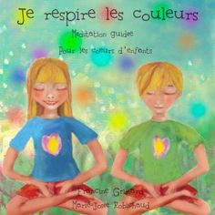 """Francine Grimard et Joëlle Robichaud """"Je respire les couleurs"""""""