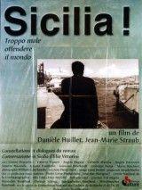 CINE(EDU)-398. ¡Sicilia!. Dir. Danièle Huillet, Jean-Marie Straub. Italia, 1999. Drama. O encontro entre unha nai e un fillo dará lugar a reflexións sobre a familia, a tradición, a comida e a morte, alternadas con panorámicas, en branco e negro do ámbito siciliano, que abranguen todo o espazo, pero tamén todo o tempo. http://kmelot.biblioteca.udc.es/record=b1468484~S1*gag