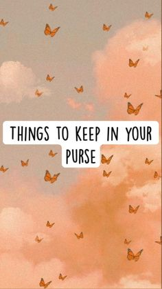 Things to keep in your purse